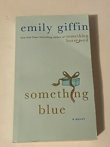 Something Blue by Emily Giffin (2006, Paperback)