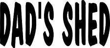 Dads Shed Sticker 575 x 125 Quality Sticker suitable for outdoors