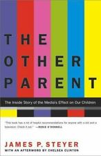 The Other Parent: The Inside Story of the Media's Effect on Our Children - Good
