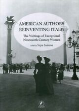 American authors reinventing Italy. The writings of exceptional nineteenth-centu