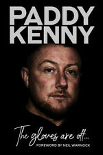 Paddy Kenny Autobiography - The gloves are off... SIGNED - Goalkeeper book