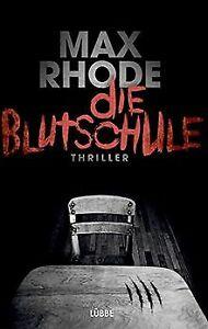 Die Blutschule: Thriller von Rhode, Max | Buch | Zustand gut
