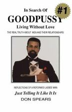 In Search of Goodpussy: Living Without Love, Spears, Don, Good Book