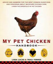 My Pet Chicken Handbook: Sensible Advice and Savvy Answers for Raising Backyard