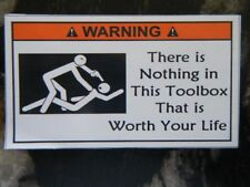 MAGNET - Not Worth - Tool Box Warning sticker - Must Have!