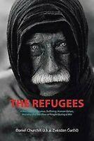 Los Refugiados: una Novela About Heroism, Suffering, Human Values, Moral y Sacri