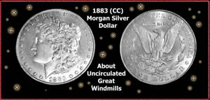 1883 (CC) Morgan Dollar / Uncirculated to About Uncirculated / Great Windmills