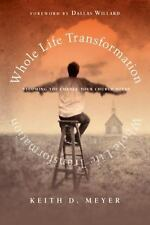 (New) Whole Life Transformation : Becoming the Change Your Church Needs