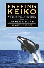 Freeing Keiko : The Journey of a Killer Whale from Free Willy to the-ExLibrary