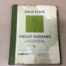 Clark SOLID STATE CIRCUIT DIAGRAMS MANUAL SCHEMATIC ELECTRIC FORK LIFT TRUCK