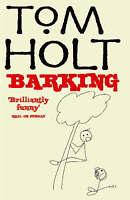 Holt, Tom, Barking, Hardcover, Very Good Book