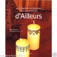 Livre CREATIONS d'ailleurs décoration de maisons Grèce Maghreb Afrique Asie NEUF