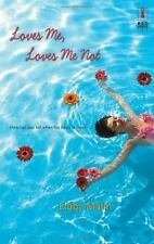 Loves Me, Loves Me Not by Libby Malin (2005, Paperback)