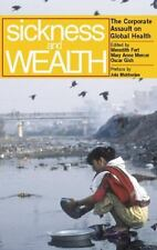 Sickness and Wealth The Corporate Assault on Global Health Hardcover 0896087166
