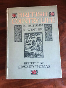 First Edition 1908 British Country Life In Autumn & Winter Edward Thomas Book