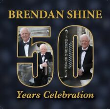 BRENDAN SHINE 50 YEARS CELEBRATION 2 CD 2014