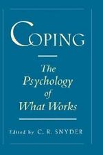 Coping : The Psychology of What Works by C. R. Snyder (1999, Hardcover)