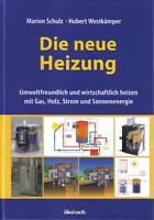 Alternative Energien für Selbstversorger: Die neue Heizung. günstig & natürlich!