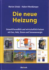 Solarthermie, Photovoltaik, Kostenvergleich div. Heizsysteme: Die neue Heizung!