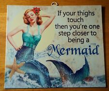 Vintage Retro Mermaid Beach Sign Funny Decor Thighs Touch You'Re One Step Closer