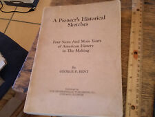 A Pioneer's Historical Sketches George P. Bent Softcover