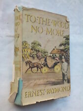 ERNEST RAYMOND.TO THE WOOD NO MORE.1ST H/B D/J 1950S B/C EDITION.ST JOHN'S WOOD