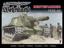 Beutepanzer: Captured Enemy Armor in Wehrmacht Service, 1939-1945 (Die Wehrmacht