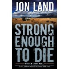 STRONG ENOUGH TO DIE Jon Land stated 1st Edition 2009 Mystery Hardcover & Jacket