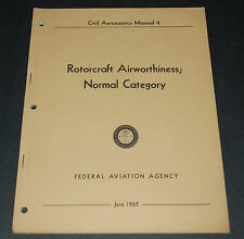 VINTAGE Manual June 1962 ROTORCRAFT AIRWORTHINESS NORMAL CATEGORY FAA Manual 13