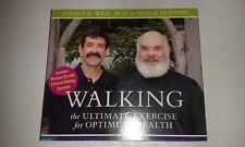 WALKING FOR ULTIMATE EXERCISE & OPTIMUM HEALTH 2CD ANDREW WEIL MD & MARK FENTON