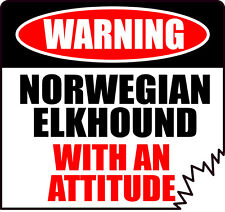 "Warning Norwegian Elkhound With An Attitude 4"" Tattered Edge Dog Canine Sticker"