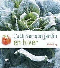 Cultiver son jardin en Hiver - Linda Gray - Delachaux et Niestlé