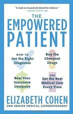 The Empowered Patient: How to Get the Right Diagnosis, Buy the Cheapest Drugs, B