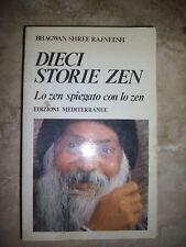 BHAGWAN SHREE RAJNEESH - DIECI STORIE ZEN.LO ZEN SPIEGATO CON LO ZEN - 1985 (OF)