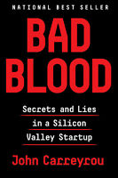 Bad Blood: Secrets and Lies in a Silicon Valley Startup by John Carryrou