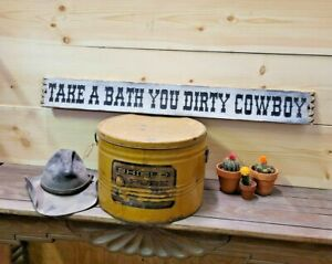 Take A Bath You Dirty Cowboy/Wood/Sign/Western/Cowboy Sign/Cowgirl/Bathroom