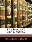 NEW The Speaker'S Commentary by Thomas Lumisden Strange