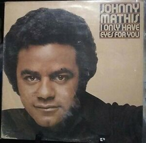 JOHNNY MATHIS I Only Have Eyes for You Released 1976 Vinyl Collection USA
