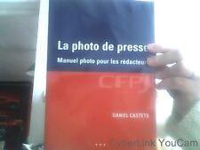 La photo de presse manuel photo pour les redacteurs - Daniel Castets
