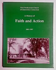 FIRST PRESBYTERIAN CHURCH OF GREENWICH, CONNECTICUT: A HISTORY OF FAITH & ACTION