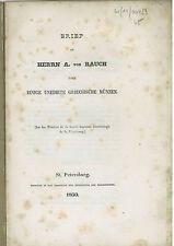 * Köhne, Brief von Rauch über unedirte Griechische Münzen, Monn. grecques, 1850