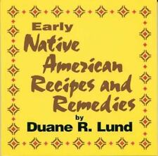 Early Native American Recipes & Remedies Cooking
