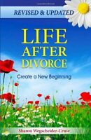 Life After Divorce, Revised & Updated: Create a New B... by Sharon Wegscheider-C