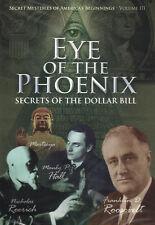 EYE OF THE PHOENIX: Secrets of the Dollar Bill - Secret Myesteries Vol. 3. *NEW*