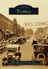 Tupelo [Images of America] [MS] [Arcadia Publishing]