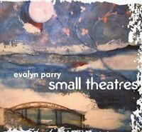 Evalyn Parry - Small Theatres [CD]