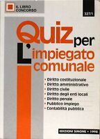 Quiz per l'impiegato comunale - edizioni simone 1998 - il libro concorso 327/1
