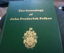 The Genealogy of John Frederick Felker, United Empire Loyalist (1700-1979)