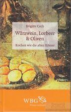 Würzwein, Lorbeer & Oliven: Cech, Brigitte