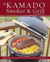 THE KAMADO SMOKER & GRILL COOKBOOK - GROVE, CHRIS - NEW HARDCOVER BOOK